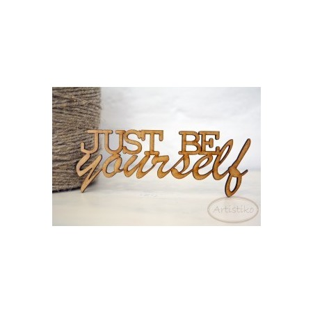 Just be yourself - napis